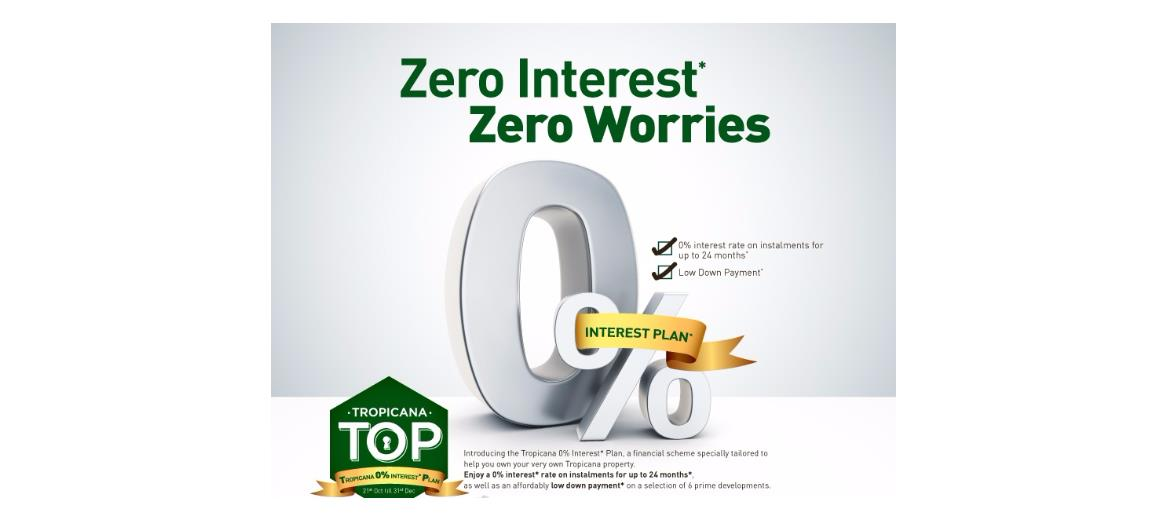 Tropicana''s 0% Interest Plan